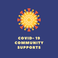 Covid- 19 Community Supports